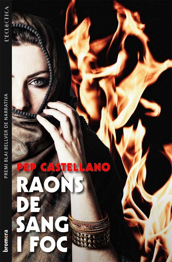 Raons de sang i foc, de Pep Castellano
