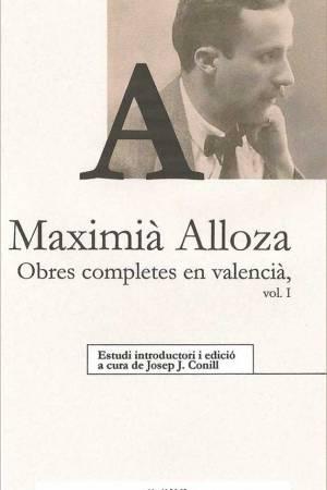 Aparició del primer volum de l'«Obra valenciana completa» de Maximià Alloza