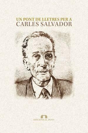 Un pont de lletres per a Carles Salvador