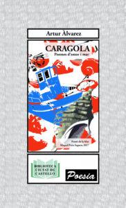 Es presenta la publicació «Caragola» d'Artur Àlvarez, premi Miquel Peris i Segarra 2017