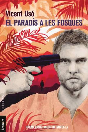 «El paradís a les fosques», la novel·la de Vicent Usó