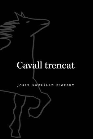 Cavall trencat. Josep González Clofent
